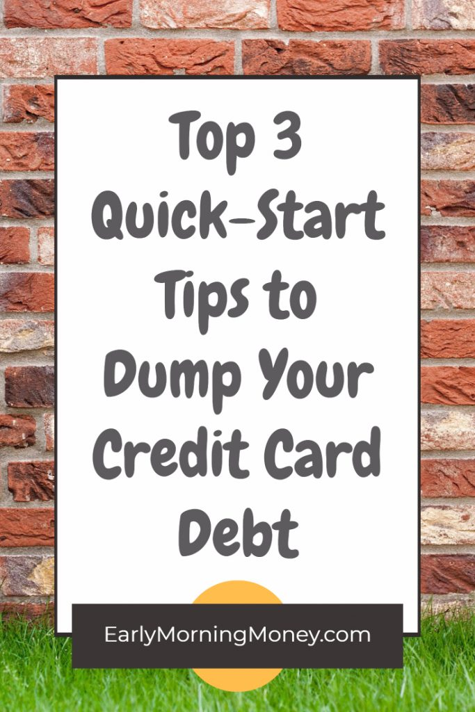 Top 3 Quick-Start Tips to Dump Your Credit Card Debt